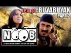 Noob - Buyabuyak (partie 2)