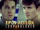 Loop Breaker - adieux (finale)