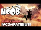 Noob - incompatibilite