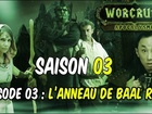 Worcruft Apocalysme - Episode 3
