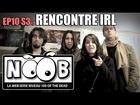 Noob - Rencontre IRL
