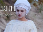 Kerith - Episode 3