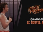 La Minute du Prisonnier - le nouvel ami