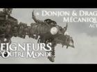 Les Seigneurs d'Outre Monde - donjon & dragon mécanique