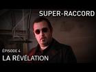 Super-Raccord - la révélation