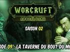 Worcruft Apocalysme - Episode 9