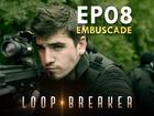 Loop Breaker - embuscade