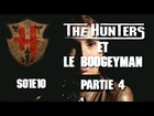 The Hunters - Les Hunters et le boogeyman partie 4