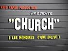 CHURCH, les mémoires d'une église - c'est la journée !