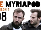 Le Myriapode - Le drogué