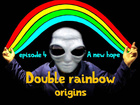 Double rainbow origins - A new hope