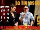 Ce qu'on ne peut plus faire avec La Cigarette Electronique - la tigresse