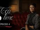 Tea Time - Episode 4