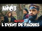 Noob - l'event de pâques