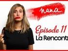 Nana la série - La rencontre