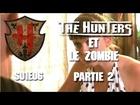 The Hunters - Les Hunters et le zombie partie 2