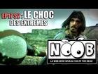 Noob - Le choc des extrêmes