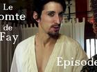 Le Comte de Fay - Episode 6