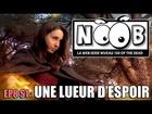 Noob - Une lueur d'espoir