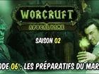 Worcruft Apocalysme - Episode 6