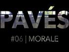 Pavés - morale