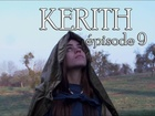 Kerith - Episode 9
