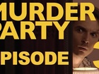 MURDER PARTY - Episode 3