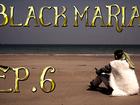 Black Maria - Episode 6