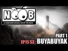 Noob - Buyabuyak (partie 1)