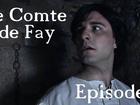 Le Comte de Fay - Episode 7