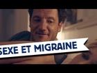 Limite-Limite - Sexe et migraine / blague